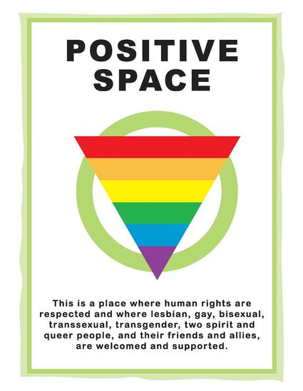 This is a place where human rights are respected and where lesbian, gay, bisexual, transsexual, transgender, two-spirit and queer people and their friends and allies are welcomed and supported.